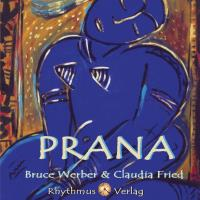 Prana [CD] Werber, Bruce & Fried, Claudia