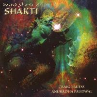 Sacred Chants of Shakti [CD] Pruess, Craig & Paudwal, Anuradha
