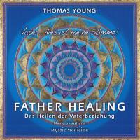 Father Healing [CD] Young, Thomas