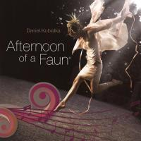 Afternoon of a Faun [CD] Kobialka, Daniel