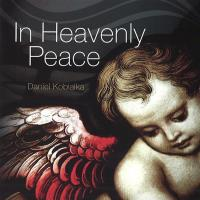 In Heavenly Peace (CD) Kobialka, Daniel