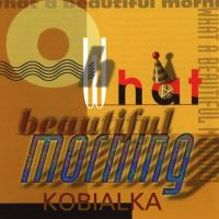 Oh What A Beautiful Morning (CD) Kobialka, Daniel