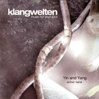 Uniting Yin and Yang [CD] Klangwelten - Music for Your Soul - Eicher/Tejral