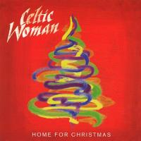 Home for Christmas [CD] Celtic Woman