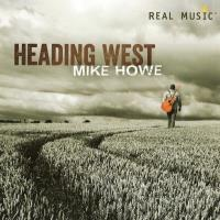 Heading West [CD] Howe, Mike