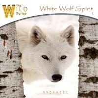 White Wolf Spirit (The Wild Series) [CD] Wychazel