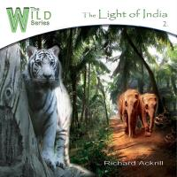 The Light of India (The Wild Series) [CD] Ackrill, Richard