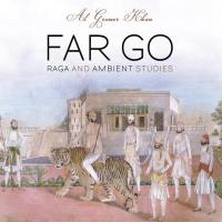 Far Go (CD) Gromer Khan, Al