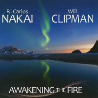 Awakening the Fire (CD) Nakai, Carlos & Clipman, Will