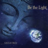 Be the Light [CD] Shastro