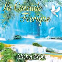 La Cascade Féerique [CD] Pepe, Michel