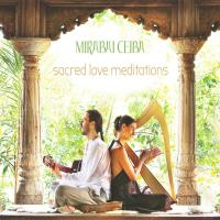 Sacred Love Meditations [CD] Mirabai Ceiba