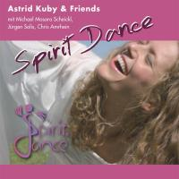 Spirit Dance (CD) Kuby, Astrid & Friends