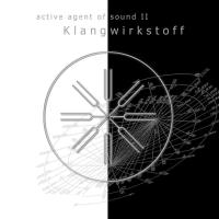 Active Agent Of Sound II [2CDs] V. A. (Klangwirkstoff)