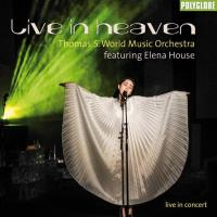 Live in Heaven [CD] Thomas S. World Music Orchestra feat. Elena House