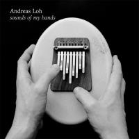 Sound of my Hands [CD] Loh, Andreas