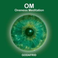 OM Oneness Meditation° (CD) Godafrid