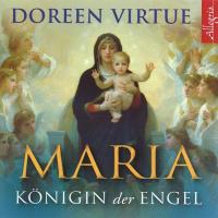 Maria - Königin der Engel [CD] Virtue, Doreen