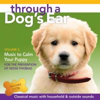 Through a Dog's Ear - Music to Calm Your Puppy Vol. 2 [2CDs] Leeds, Joshua & Spector, Lisa