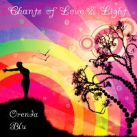 Chants of Love & Light [CD] Orenda Blue