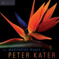 The Meditation Music of Peter Kater [CD] Kater, Peter