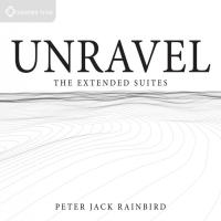 Unravel [CD] Rainbird, Peter Jack