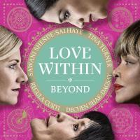 Love Within - Beyond [CD] Turner, Tina/Curti, Regula/Shak-Dagsay, Dechen & Shende-Sathay
