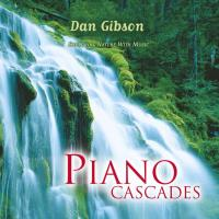 Piano Cascades (CD) Somerset Series - Dan Gibson