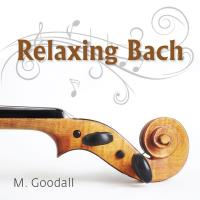Relaxing Bach [CD] Somerset Series - Medwyn Goodall