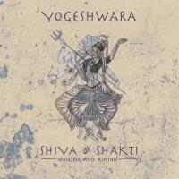 Shiva & Shakti - Mantra and Kirtan [CD] Yogeshwara