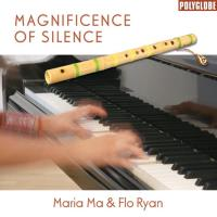 Magnificence of Silence [CD] Ma, Maria & Ryan, Flo