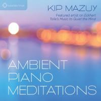 Ambient Piano Meditations [CD] Mazuy, Kip