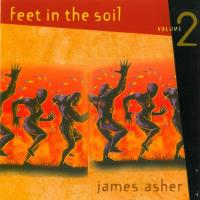 Feet in the Soil Vol. 2 [CD] Asher, James