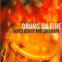 Drums on Fire [CD] Asher, James & Sivamani