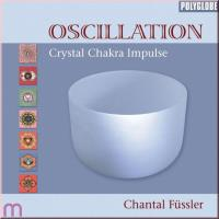 Oscillation - Crystal Chakra Impulse [CD] Füssler, Chantal