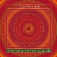 Shaman Earth Dance [CD] Nanda Re