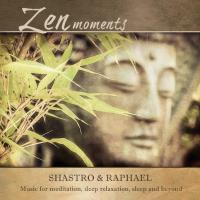 Zen Moments [CD] Shastro & Raphael