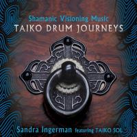Taiko Drum Journeys [CD] Ingerman, Sandra feat. Taiko Sol
