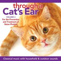 Through a Cat's Ear Vol. 3 - Prevention Noise Phobia [CD] Leeds, Joshua & Spector, Lisa
