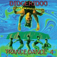 Didgeridoo Trance Dance 4 (CD) V. A. (Music Mosaic Collection)
