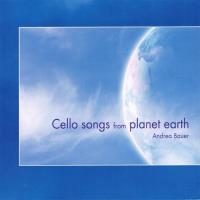 Cello Songs from Planet Earth (CD) Bauer, Andrea