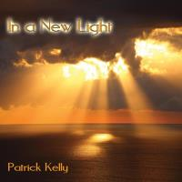 In a New Light [CD] Kelly, Patrick