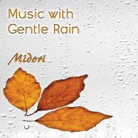 Music with Gentle Rain [CD] Midori