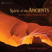 Spirit of the Ancients [CD] Dhevney, Tryshe