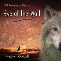 Eye of the Wolf - 10th Anniversary [CD] Goodall, Medwyn
