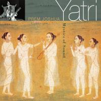 Yatri - Mystics of Sound [CD] Prem Joshua