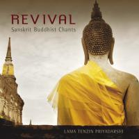 Revival - Sanskrit Buddhist Chants [CD] Lama Tenzin Priyadarshi