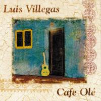Cafe Ole [CD] Villegas, Luis