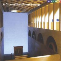 Future Lounge (CD) Gromer Khan, Al