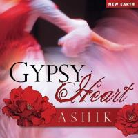 Gypsy Heart (CD) Ashik